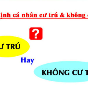 Cach Xac Dinh Ca Nhan Cu Tru Hay Khong Cu Tru