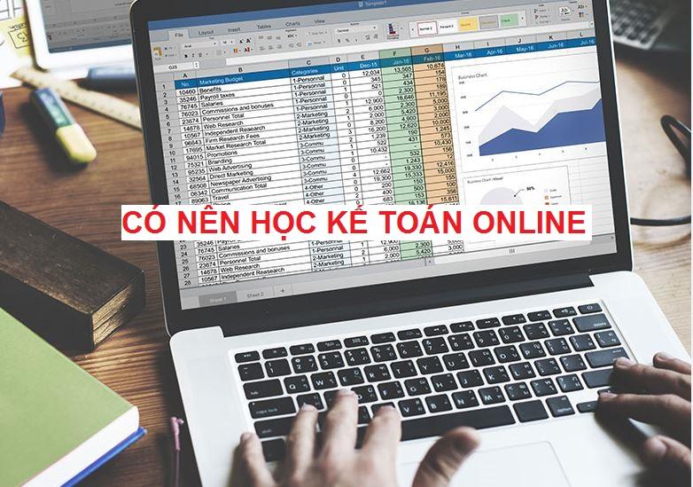 học có nên học kế toán online khôngkế toán cơ bản online