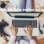 Học Kế Toán Online Tại Nhà Chất Lượng Tốt, Học Phí Rẻ