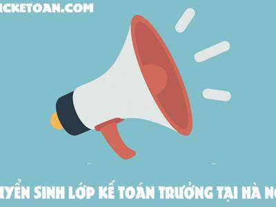 Tuyển Sinh Lớp Kế Toán Trưởng Tại Hà Nội Chuyên Nghiệp